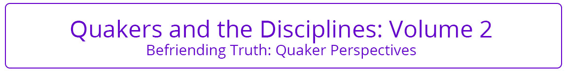Quakers and the Disciplines Volume 2